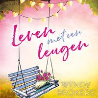 Leven met een leugen - Wendy Brokers