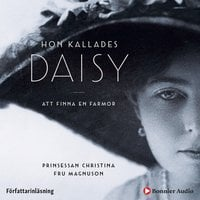 Hon kallades Daisy - Prinsessan Christina Fru Magnuson