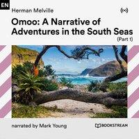 Omoo: Adventures in the South Seas - part 1 - Herman Melville