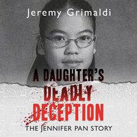 A Daughter's Deadly Deception - Jeremy Grimaldi