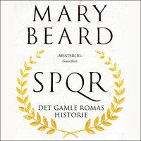 SPQR - Det gamle Romas historie - Mary Beard