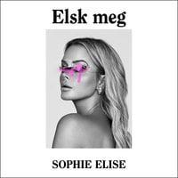 Elsk meg - Sophie Elise Isachsen