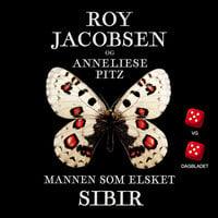 Mannen som elsket Sibir - Roy Jacobsen, Anneliese Pitz