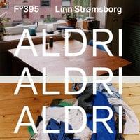 Aldri, aldri, aldri - Linn Strømsborg