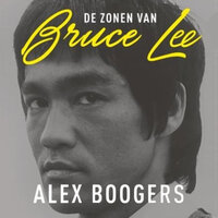 De zonen van Bruce Lee - Alex Boogers