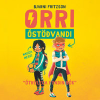 Orri óstöðvandi - Bjarni Fritzson