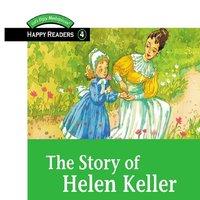 The Story of Helen Keller - Brian J. Stuart