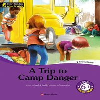 A Trip to Camp Danger - Sarah J. Dodd