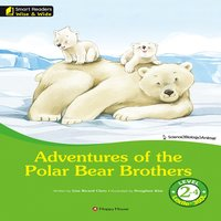 Adventures of the Polar Bear Brothers - Lisa Ricard Claro