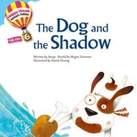 Aesop′s Fables – The Dog and the Shadow - Megan Sussman