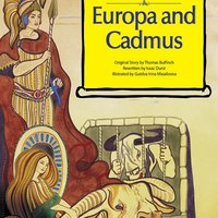 Greek Roman Myths – Europa and Cadmus - Isaac Durst