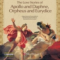 Greek Roman Myths – The Love Stories of Apollo and Daphne, Orpheus and Eurydice - David O''Flaherty