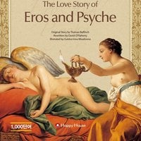 Greek Roman Myths – The Love Story of Eros and Psyche - David O''Flaherty