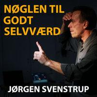 Nøglen til godt selvværd - Jørgen Svenstrup