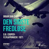 Den sidste fredløse - D.B. Cooper-flykapringen i 1971 - Brian Dan Christensen