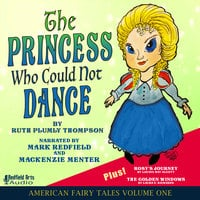 The Princess Who Could Not Dance - Laura E. Richards, Louisa May Alcott, Ruth Plumly Thompson