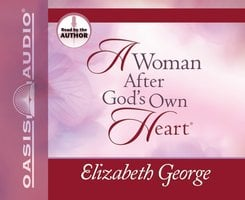 A Woman After God's Own Heart - Elizabeth George
