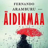 Äidinmaa - Fernando Aramburu