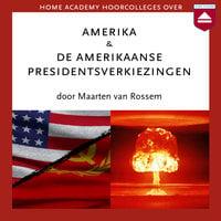 Amerika en De Amerikaanse presidentsverkiezingen - Maarten van Rossem