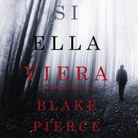 Si Ella Viera (Un Misterio Kate Wise—Libro 2) - Blake Pierce