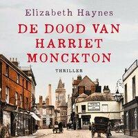 De dood van Harriet Monckton - Elizabeth Haynes