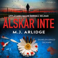 Älskar inte - M.J. Arlidge