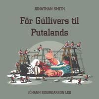 För Gúllívers til Putalands - Jonathan Swift