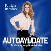 Autoayúdate - Patricia Ramírez