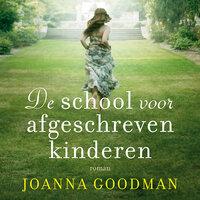 De school voor afgeschreven kinderen - Joanna Goodman