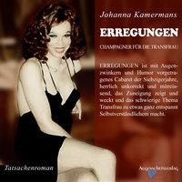 Erregungen: Champagner für die Transfrau - Johanna Kamermans