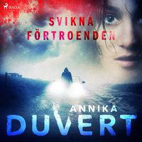 Svikna förtroenden - Annika Duvert