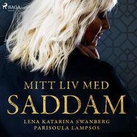 Mitt liv med Saddam - Lena Katarina Swanberg, Parisoula Lampsos