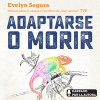 Adaptarse o morir - Evelyn Segura