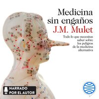 Medicina sin engaños - J.M. Mulet