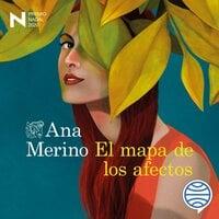 El mapa de los afectos - Ana Merino