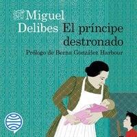 El príncipe destronado - Miguel Delibes