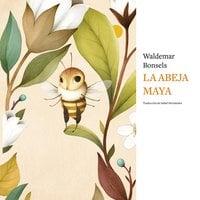 La abeja Maya - Waldemar Bosels