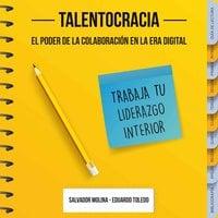 Talentocracia - Salvador Molina, Eduardo Toledo Inclán, Salvador Molina y Eduardo Toledo