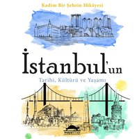 İstanbul'un Tarihi, Kültürü ve Yaşamı - Richard Tillinghast