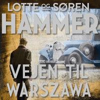 Vejen til Warszawa - Lotte og Søren Hammer