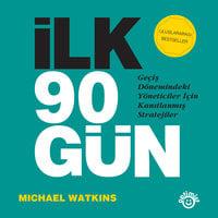 İlk 90 Gün - Michael Watkins