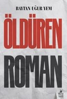 Öldüren Roman - Baytan Uğur Yem