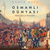 Osmanlı Dünyası - Önder Kaya