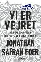 Vi er vejret - Jonathan Safran Foer