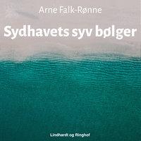 Sydhavets syv bølger - Arne Falk-Rønne