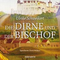 Elisabeth - Band 1: Die Dirne und der Bischof - Ulrike Schweikert