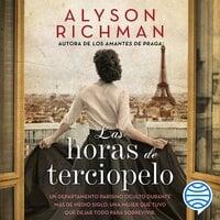 Las horas de terciopelo - Alyson Richman