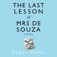 The Last Lesson of Mrs de Souza - Cyril Wong