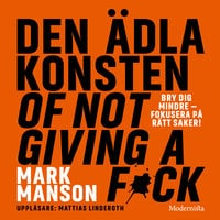 Den ädla konsten of not giving a f*ck - Mark Manson