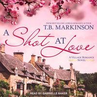 A Shot at Love - T.B. Markinson